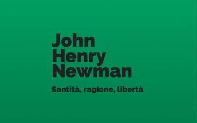John H. Newman: santità, ragione, libertà