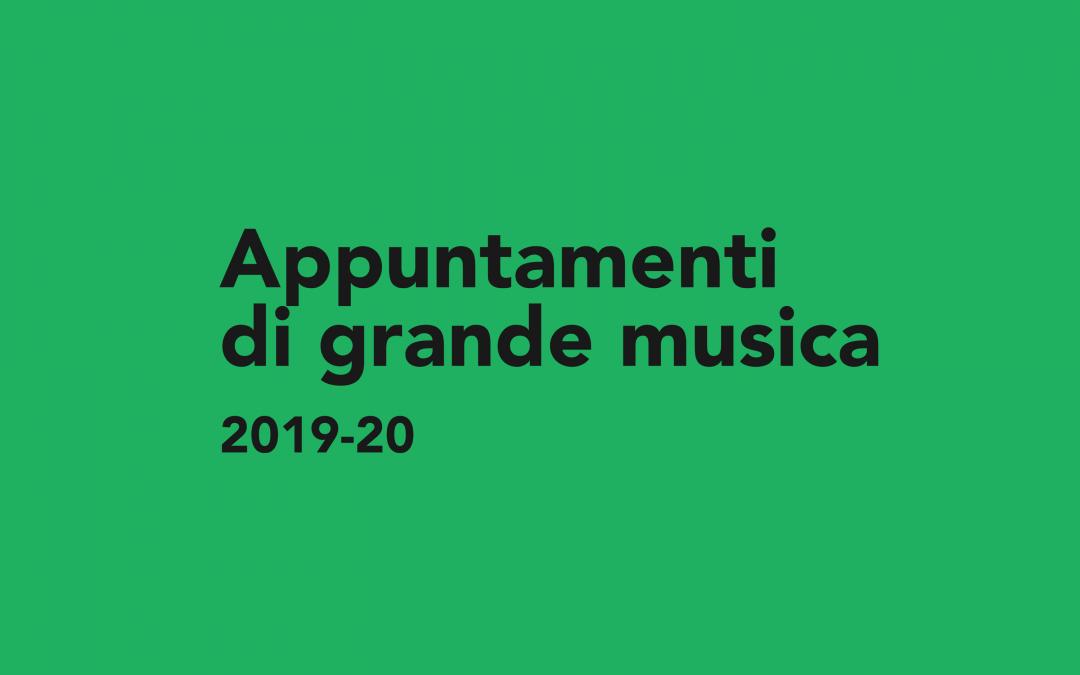 Appuntamenti di grande musica/ 2019-20